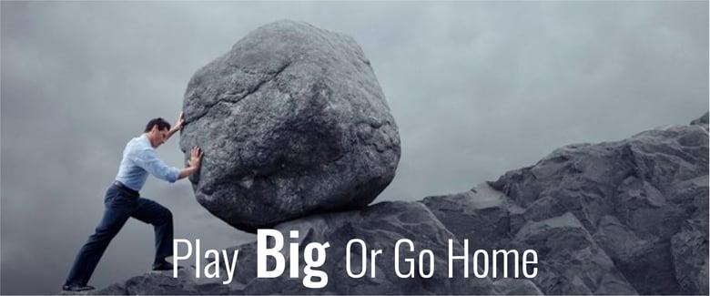 Play Big or go home-02.jpg